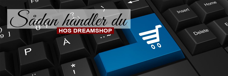Sådan handler du hos Dreamshop