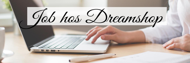 Søg job hos Dreamshop